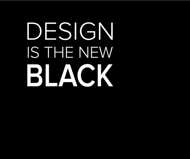 Design is the new black